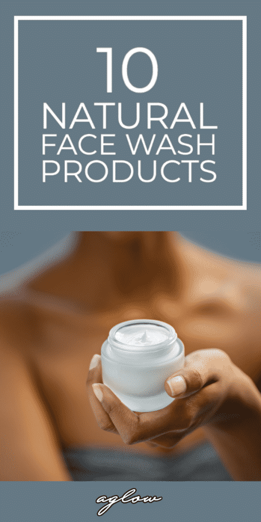10 Best Natural Face Wash Products